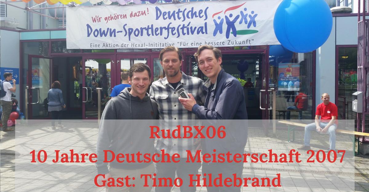 RudBX06 – Extra: 10 Jahre Deutsche Meisterschaft 2007 – Gast: Timo Hildebrand