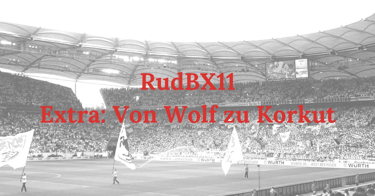 RudBX11 – Extra: Von Wolf zu Korkut
