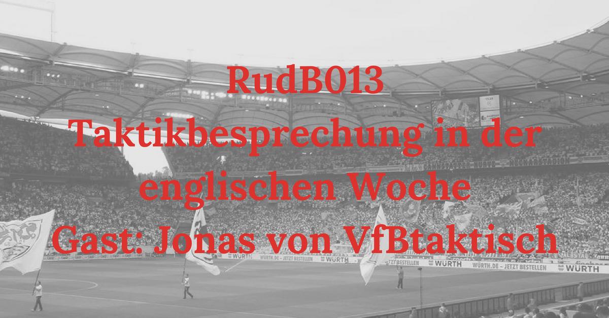 RudB013 – Taktikbesprechung in der englischen Woche – Gast: Jonas von VfBtaktisch