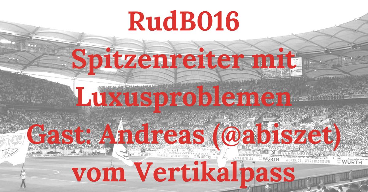 RudB016 – Spitzenreiter mit Luxusproblemen – Gast: Andreas (@abiszet) vom Vertikalpass