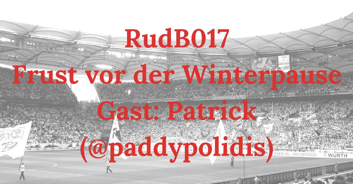 RudB017 – Frust vor der Winterpause – Gast: Patrick (@paddypolidis)