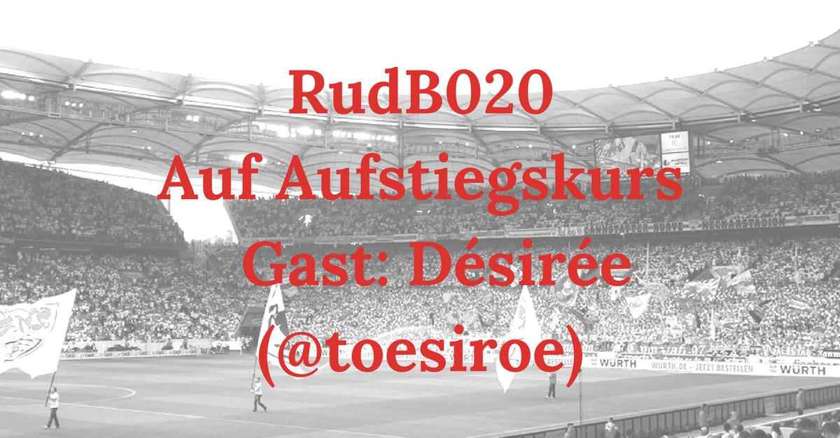 RudB020 – Auf Aufstiegskurs – Gast: Désirée (@toesiroe)