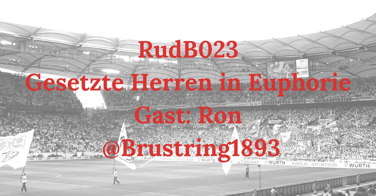 RudB023 – Gesetzte Herrschaften in Euphorie – Gast: Ron (@Brustring1893)
