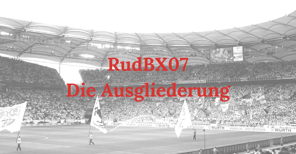 RudBX07 – Extra: Die Ausgliederung