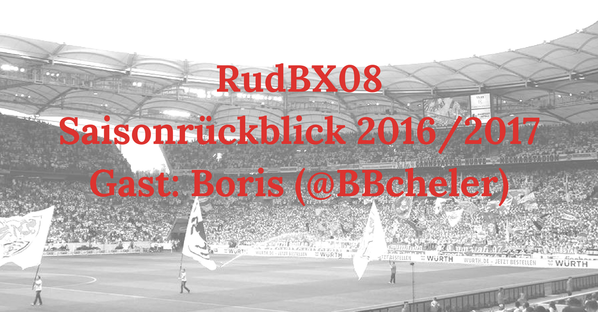 RudBX08 – Extra: Saisonrückblick 2016/2017 – Gast: Boris (@BBcheler)