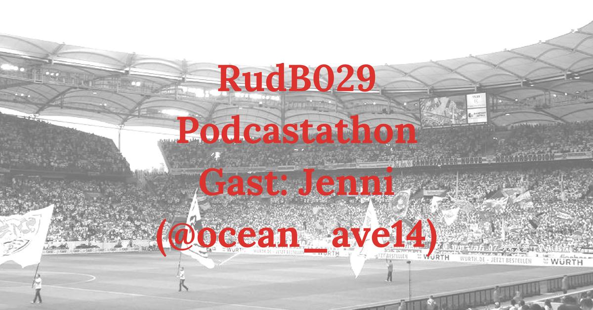 RudB029 – Podcastathon – Gast: Jenni (@ocean_ave14)
