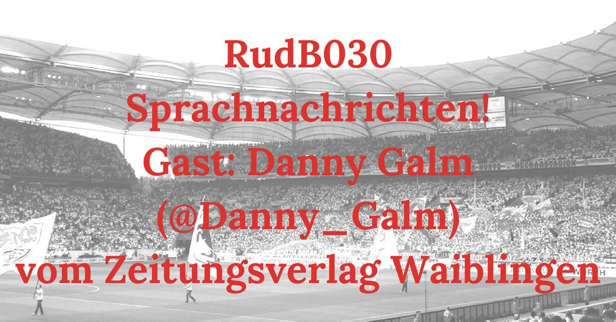 RudB030 – Sprachnachrichten! – Gast: Danny Galm (@Danny_Galm) vom Zeitungsverlag Waiblingen