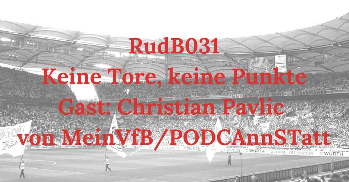 RudB031 – Keine Tore, keine Punkte – Gast: Christian Pavlic von MeinVfB/PODCAnnSTatt