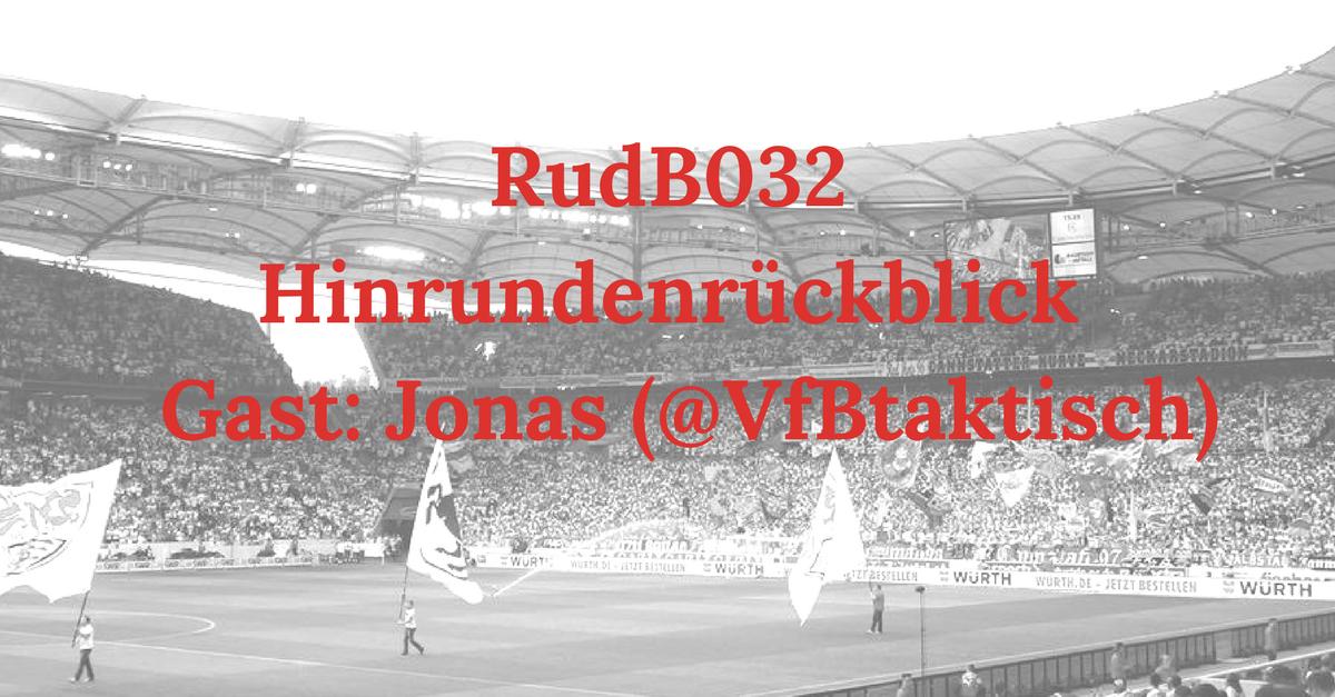 RudB032 – Hinrundenrückblick – Gast: Jonas (@VfBtaktisch)