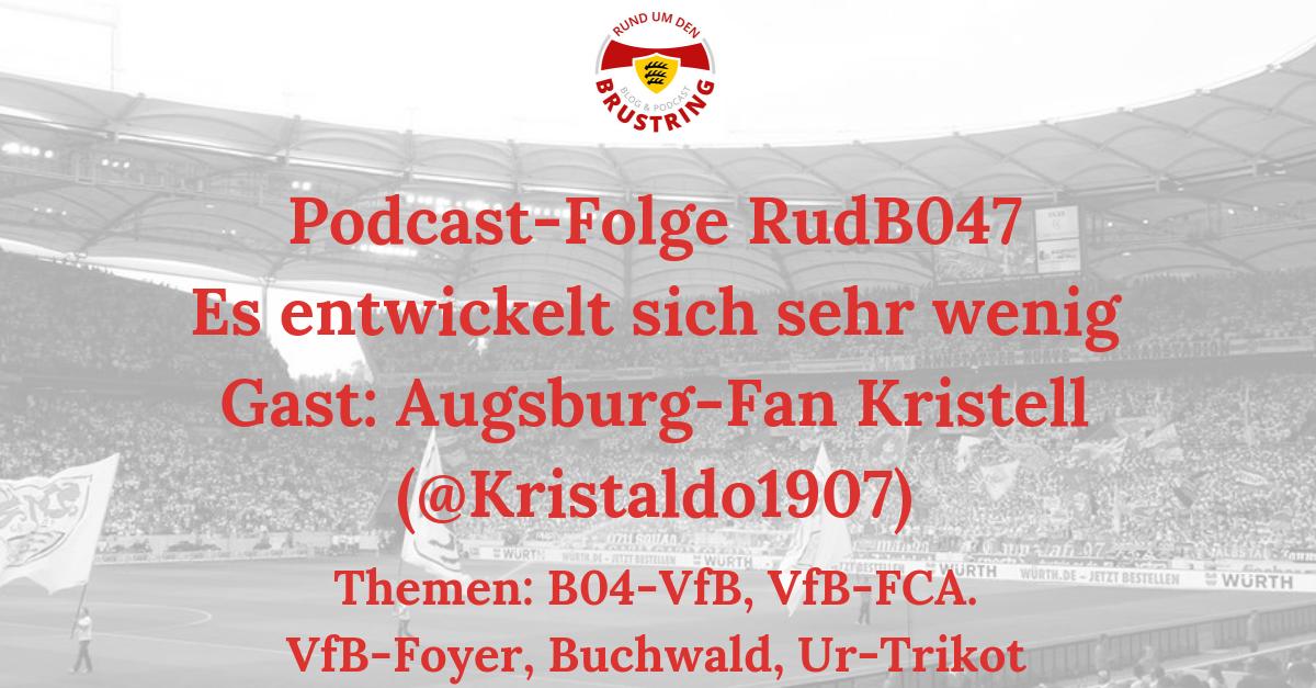 RudB047 – Es entwickelt sich sehr wenig – Gast: Augsburg-Fan Kristell (@Kristaldo1907)