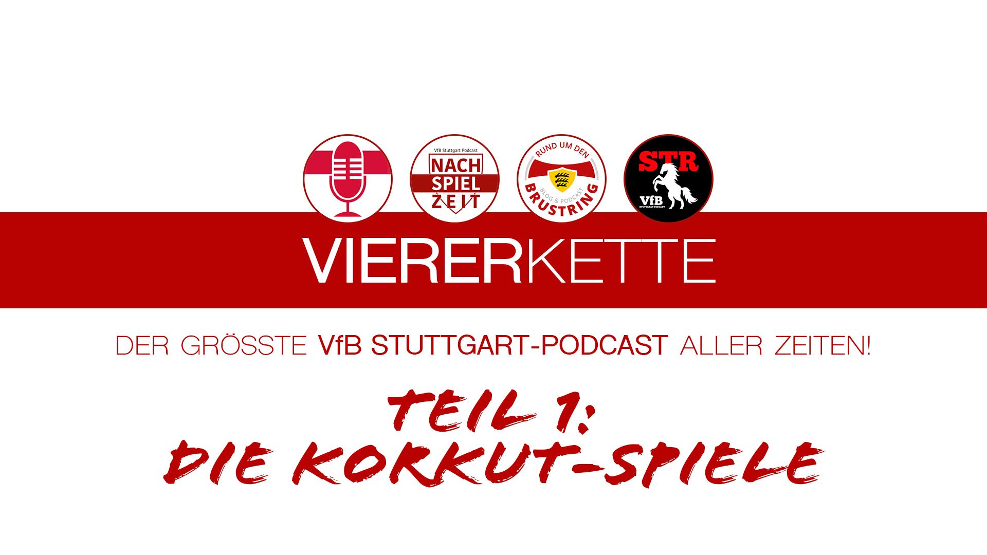RudBX15 – Extra: VfB VIERERKETTE – Teil 1: Die Korkut-Spiele