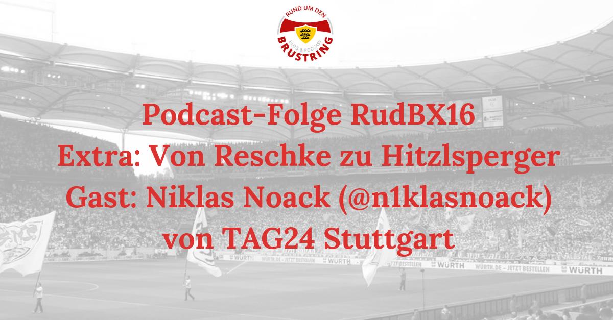 RudBX16 – Extra: Von Reschke zu Hitzlsperger – Gast: Niklas Noack (@n1klasnoack) von TAG24 Stuttgart