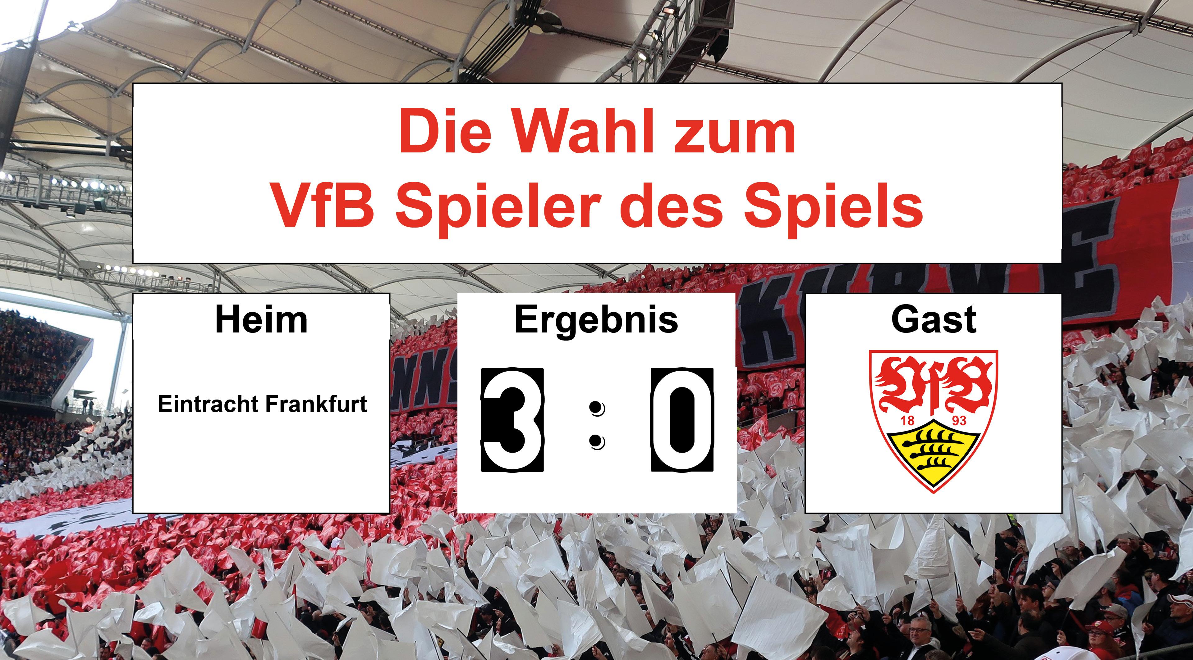 Wahl zum VfB Spieler des Spiels #SGEVfB 31.03.2019