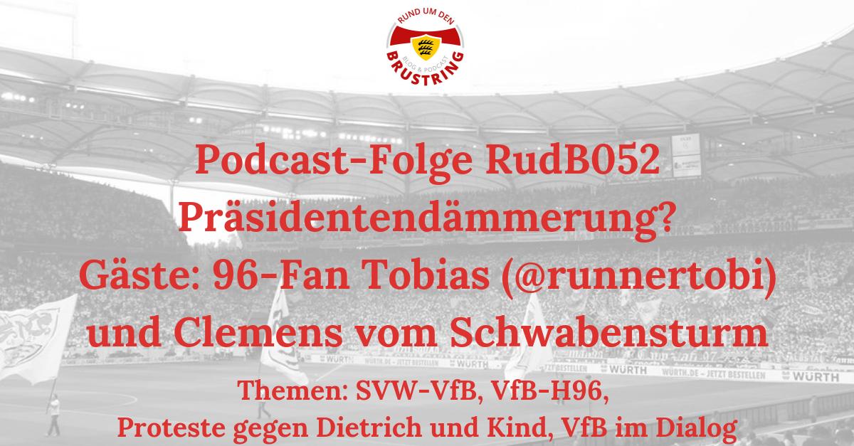 RudB052 – Präsidentendämmerung? – Gäste: 96-Fan Tobias (@runnertobi) und Clemens vom Schwabensturm