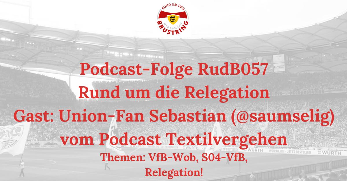 RudB057 – Rund um die Relegation – Gast: Union-Fan Sebastian (@saumselig) vom Podcast Textilvergehen