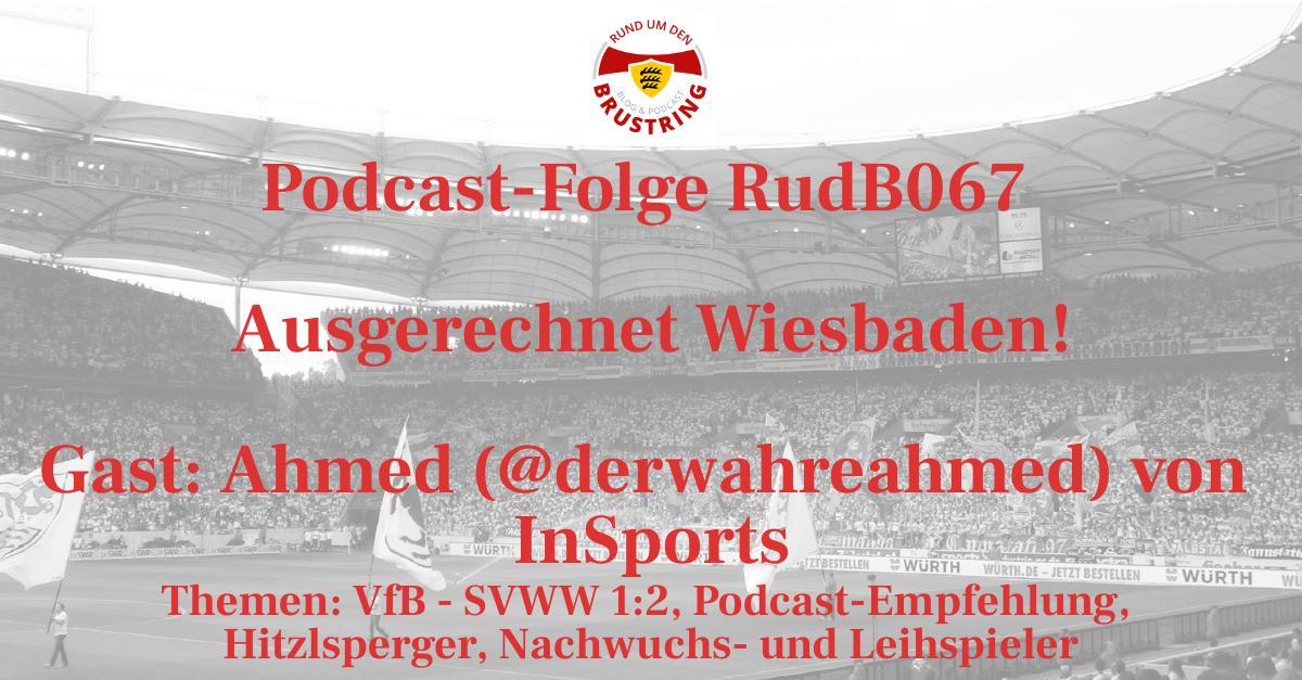 RudB067 – Ausgerechnet Wiesbaden! – Gast: Ahmed (@derwahreahmed) von InSports