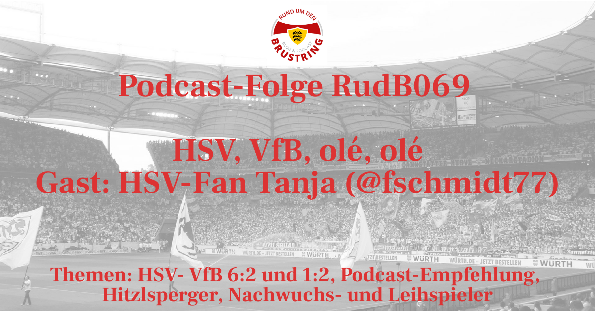 RudB069 – HSV, VfB, olé, olé – Gast: HSV-Fan Tanja (@fschmidt77)